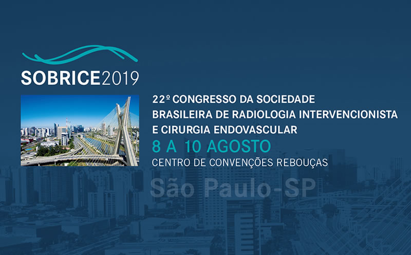 22º Congresso da Sociedade Brasileira de Radiologia Intervencionista e Cirurgia Endovascular (SOBRICE)