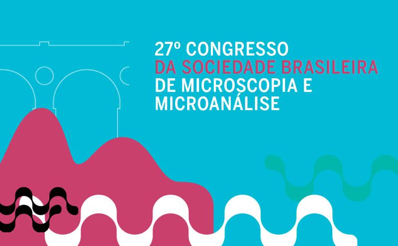 27º Congresso da Sociedade Brasileira de Microscopia e Microanálise